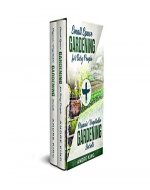 Small Space Gardening for Busy People : + Organic Vegetable Gardening Secrets (Urban Gardening Book 2) - Book Cover