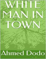 WHITE MAN IN TOWN - Book Cover