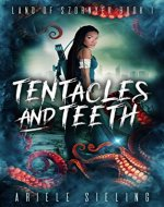 Tentacles and Teeth (Land of Szornyek Book 1) - Book Cover