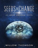 Seeds of Change (Aride Universe Book 1) - Book Cover