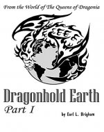 Dragonhold Earth Part I (The  Queens of Dragonia Book 7) - Book Cover