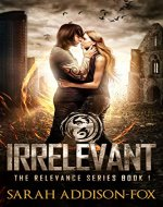 Irrelevant: Young Adult Dystopian Romance (The Relevance Series Book 1) - Book Cover