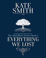 Everything We Lost (The Hamilton Series Book 1) - Book Cover
