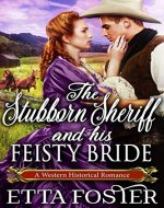 The Stubborn Sheriff and his Feisty Bride: A Historical Western Romance Book - Book Cover