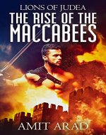 The Rise of the Maccabees: A Historical Novel (Lions of Judea Book 1) - Book Cover