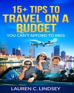 15+ Tips For Traveling On A Budget :: You Can't Afford To Miss - Book Cover