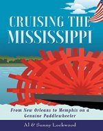 Cruising the Mississippi: From New Orleans to Memphis on a Genuine Paddlewheeler - Book Cover