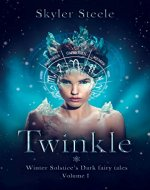 Twinkle (Winter Solstice's Dark fairy tales Book 1) - Book Cover