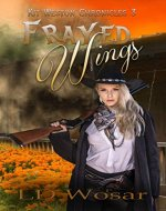 Frayed Wings: Revamped (Kit Weston Chronicles Book 3) - Book Cover