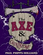 The Axe & Grindstone: The Little Pub of Horrors... - Book Cover