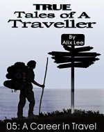 True Tales of a Traveller: A Career in Travel - Book Cover