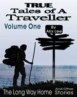 True Tales of a Traveller Volume One: The Long Way Home & Other Stories - Book Cover