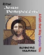The Jesus Perspective: A Faith That May Surprise You - Book Cover