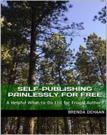 Self-Publishing Painlessly for FREE: A Helpful What-to-Do List for Frugal Authors - Book Cover
