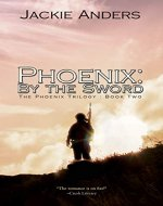 Phoenix: By the Sword (The Phoenix Trilogy Book 2) - Book Cover