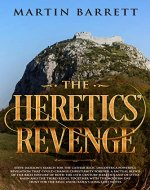 The Heretics' Revenge: The final search for the Holy Grail