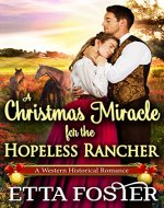 A Christmas Miracle for the Hopeless Rancher: A Historical Western Romance Novel - Book Cover