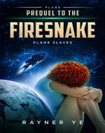 Prequel to the Firesnake: Space Fantasy Sci-Fi Adventure (Plan8 Slaves Prequel) - Book Cover