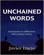 Unchained Words: Everyone is different. Also every story. - Book Cover