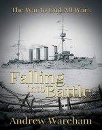 Falling Into Battle (The War To End All Wars Book 1) - Book Cover