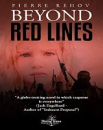 BEYOND RED LINES: A globe-trotting novel in which suspense is everywhere - Book Cover