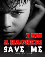 I am a hacker! Save me!: Detective Crime Thriller Books (Game without Rules) - Book Cover