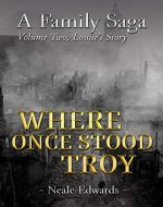 Louise's Story: Where Once Stood Troy: A Family Saga (Volume Book 2) - Book Cover