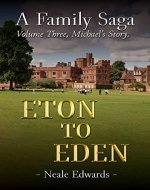 Michael's Story: Eton To Eden: A Family Saga (Volume Book 3) - Book Cover
