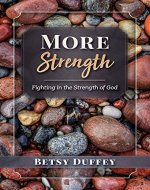 More Strength: Fighting in the Strength of God (The MORE Series Book 3) - Book Cover