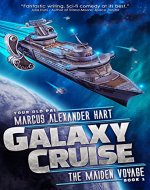 Galaxy Cruise: The Maiden Voyage: A Sci-fi Comedy Adventure - Book Cover