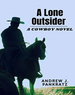 A Lone Outsider: A Cowboy Novel - Book Cover