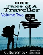 True Tales of a Traveller: Culture Shock & Other Stories - Book Cover
