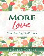 More Love: Experiencing God's Love (The MORE Book 2) - Book Cover