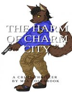 The Harm of Charm City: Chapter One - Book Cover