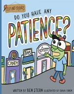 Do You Have Any Patience? - Book Cover