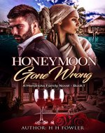 Honeymoon Gone Wrong: The Hendricks Family - Book 1 - Book Cover