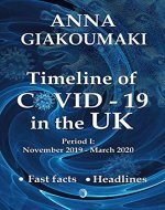 Timeline of COVID-19 in the UK: Period I: November 17, 2019 - March 31, 2020 - Book Cover