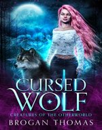 Cursed Wolf: Urban Fantasy Shifter Stand-Alone (Creatures of the otherworld Book 1) - Book Cover