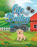 Life of Bailey: A True Life Story from Puppy to Dog - Book Cover