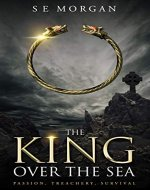 THE KING OVER THE SEA: CELTIC SAINTS AND SINNERS SERIES BOOK 1 - Book Cover