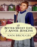 The Bitter Sweet Life of Annie Jenkins - Book Cover
