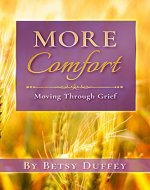 More Comfort : Moving Through Grief (The MORE Series Book 4) - Book Cover