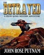 The Betrayed: A Pecos Quinn Western Adventure - Book Cover