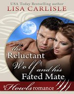 The Reluctant Wolf and His Fated Mate: A Howls Romance (White Mountain Shifters Book 1) - Book Cover