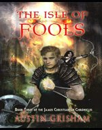 The Isle of Fools: Book Three of the James Christianson Chronicles - Book Cover