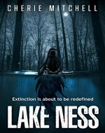 Lake Ness: Extinction Is About To Be Redefined - Book Cover