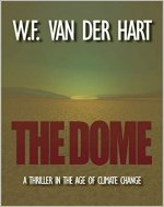 The Dome: A Thriller in the Age of Climate Change
