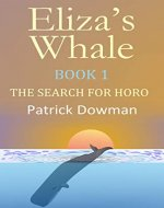 ELIZA'S WHALE: The Search For Horo (Eliza's Whale Book 1) - Book Cover