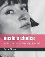 Rosie's Choice: Will she make the right one? - Book Cover