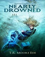 Nearly Drowned (Tèarmann Chronicles Book 1): A Christian Urban Fantasy Series - Book Cover